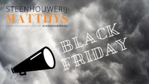 Black Friday - Steenhouwerij Matthys